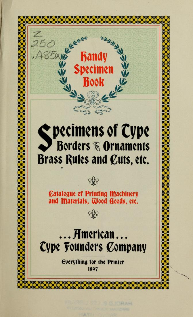 Specimens of type, etc. by American Type Founders Company. 1 edition (1 ebook) - first published in 1896