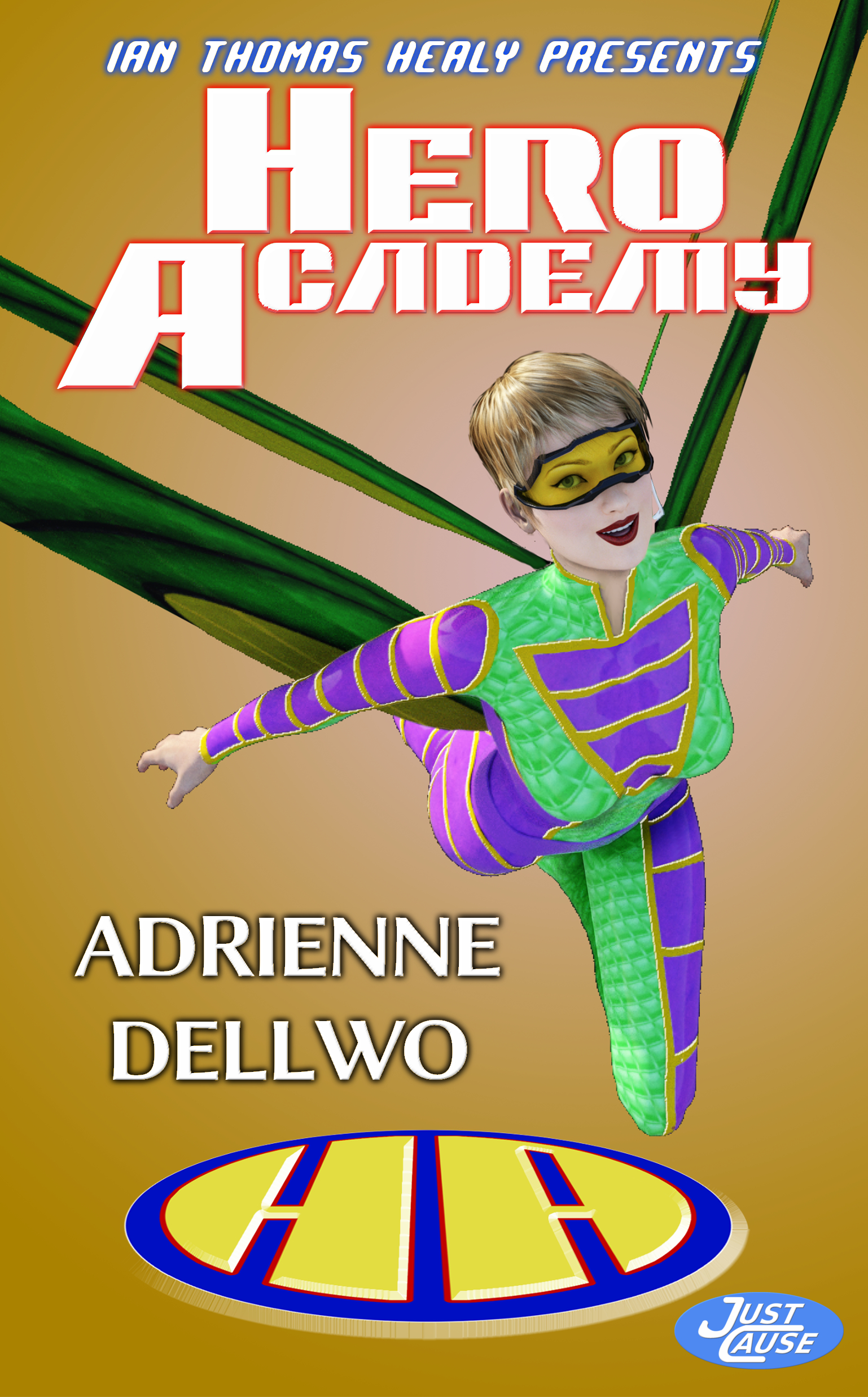 hero academy, just cause, just cause universe, adrienne dellwo, ian thomas healy, superhero, supervillain, high school, superpowers, young adult
