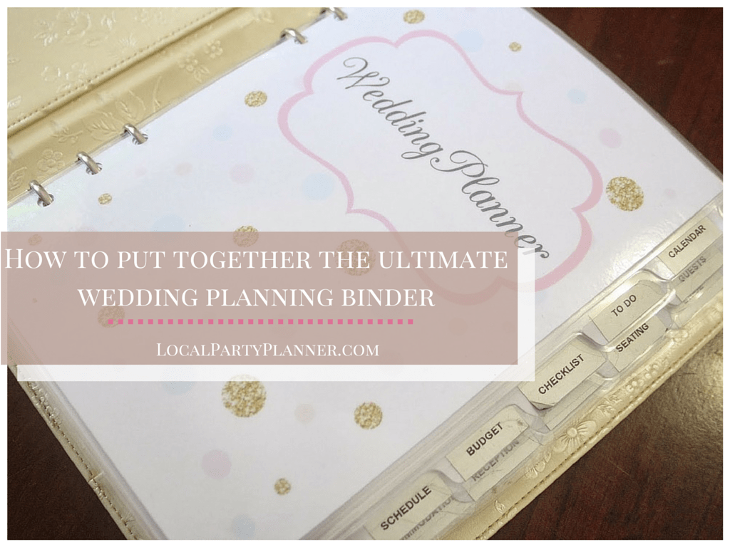 How To Put Together The Ultimate Wedding Planning Notebook