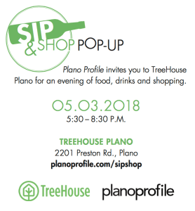 sip & shop, plano profile magazine, treehouse plano