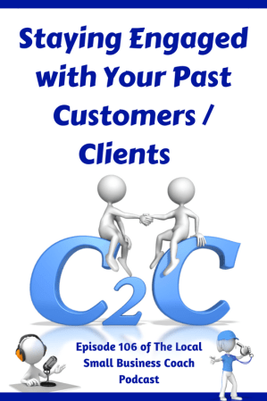 Staying Engaged with Your Past Customers / Clients