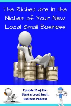 Carve Out a Niche for Your New Local Small Business