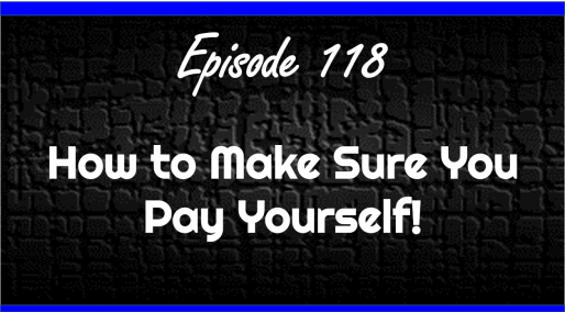 How to Make Sure You Pay Yourself!