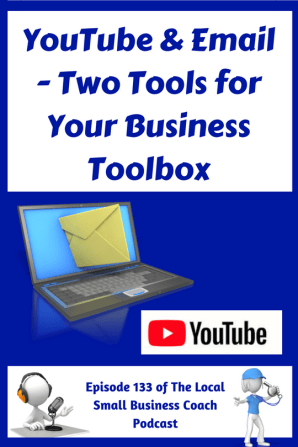 YouTube & Email - Two Tools for Your Business Toolbox