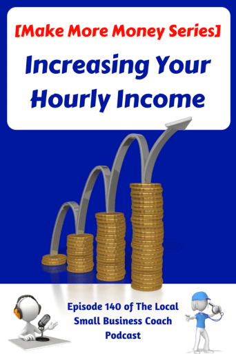 [Make More Money Series] – Increasing Your Hourly Income