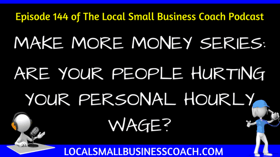 Are Your People Hurting Your Personal Hourly Wage