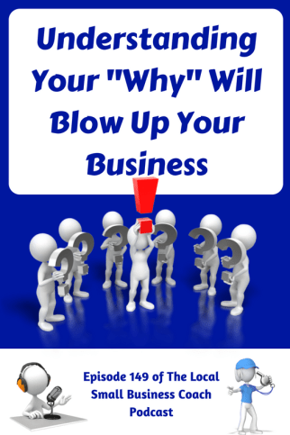 """Understanding Your """"Why"""" Will Blow Up Your Business"""