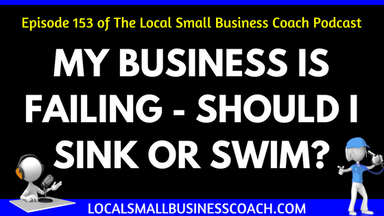 My Business is Failing - Should I Sink or Swim