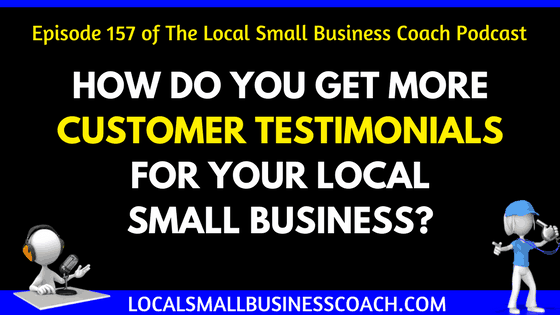 How Do You Get More Customer Testimonials for Your Local Small Business