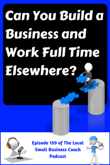 Do You Have the Fire in Your Belly to Work Full-Time and create a Local Business?