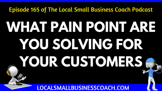What Pain Point Are You Solving for Your Customers