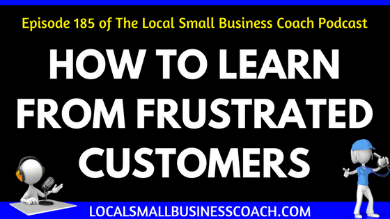 How to Learn from Frustrated Customers