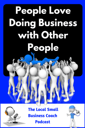 eople Love Doing Business with Other People