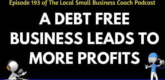 A Debt Free Business Leads to More Profits