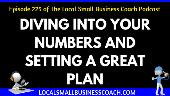 Diving Into Your Numbers and Setting a Great Plan