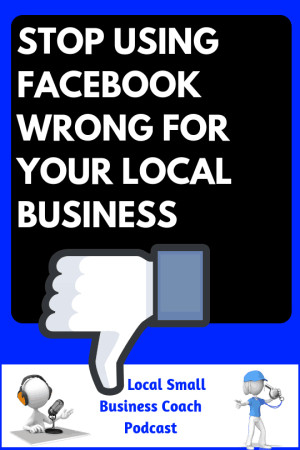 Stop Using Facebook Wrong for Your Local Business