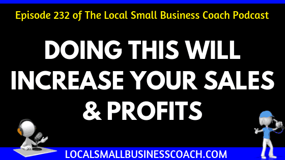 Doing This Will Increase Your Sales & Profits
