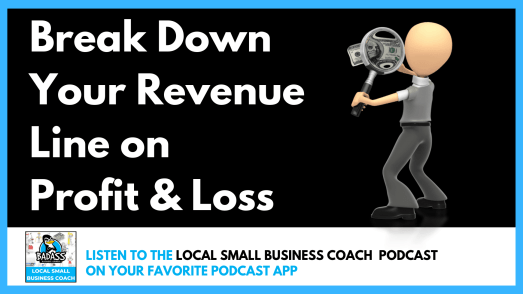 Breaking Down Revenue on Your Profit & Loss Statement