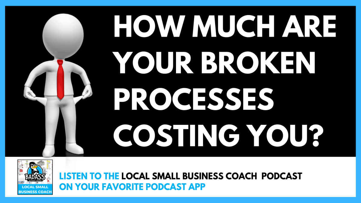 How Much is Your Broken Process Costing You