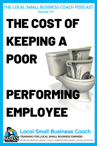 The Cost of Keeping Poor Performing Employees