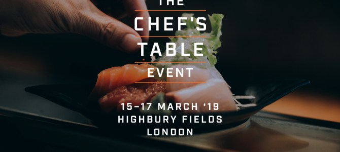 The Chef's Table Event, March 2019: tickets now on sale