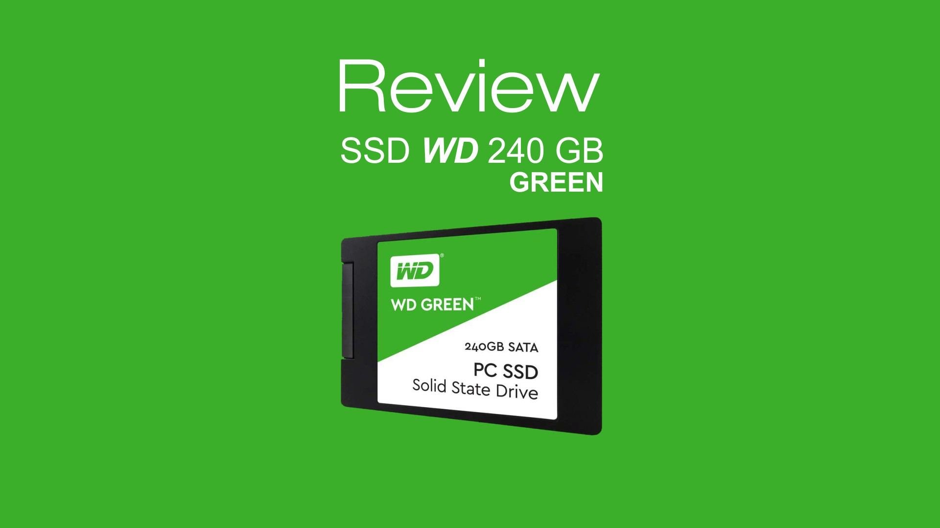 [Review]: SSD WD 240 GB Green