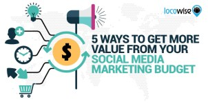 Get More Value from your Social Media Marketing Budget
