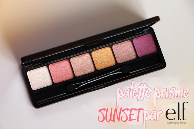 La palette prisme sunset signée ELF : woow !