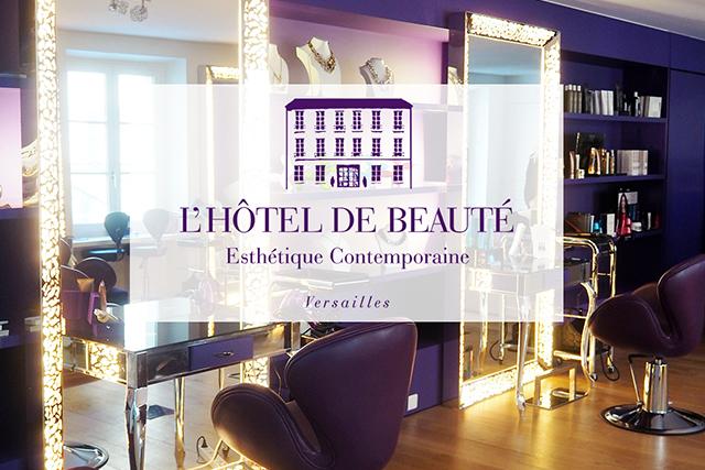 L'Hôtel de Beauté: le lieu à découvrir… impérativement !