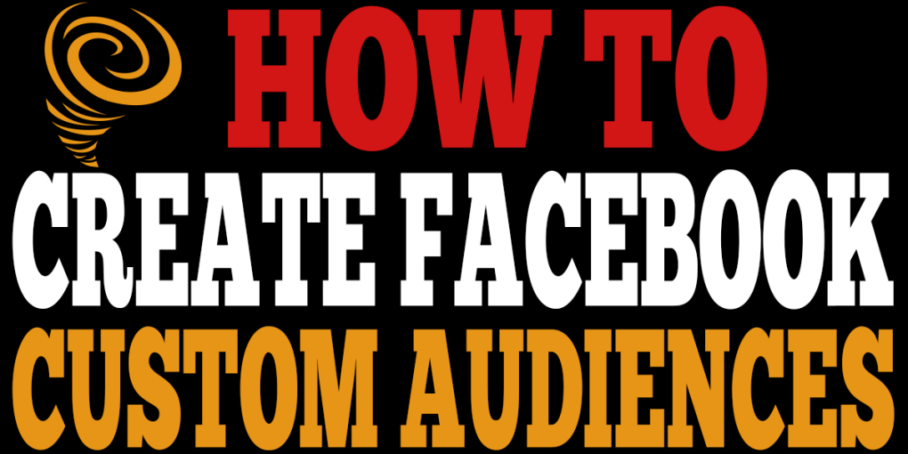 How to Create Facebook Custom Audiences