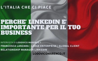 PERCHÈ LINKEDIN È IMPORTANTE PER IL TUO BUSINESS | Intervista a Francesca Lanzara