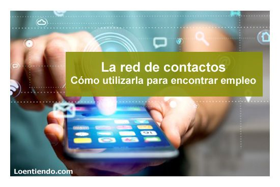 La red de contactos y cómo utilizarla para encontrar empleo