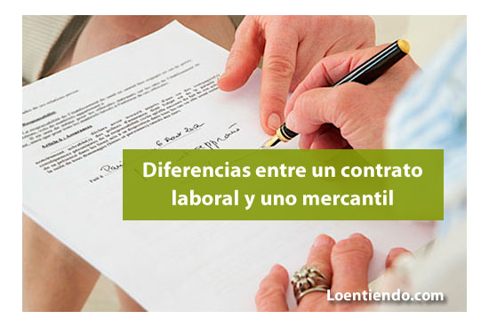Diferencias entre contrato laboral y contrato mercantil