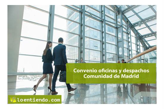 Convenio colectivo y tablas salariales oficinas y despachos en la Comunidad de Madrid