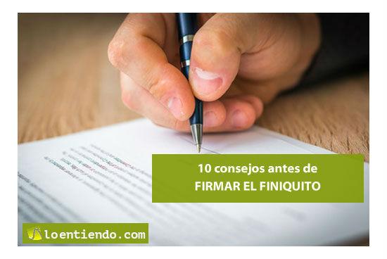 10 consejos antes de firmar el finiquito