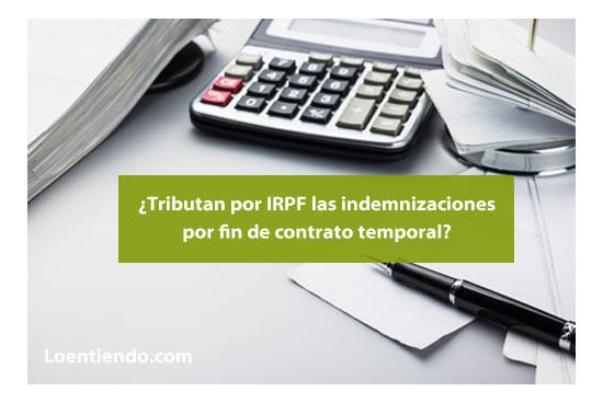 Indemnizaciones fin de contrato temporal irpf