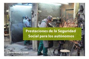 Prestaciones de la Seguridad Social para los autónomos