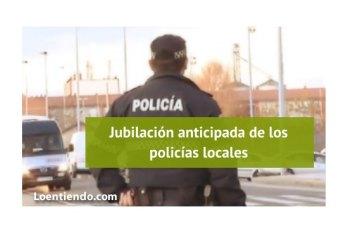 Jubilación anticipada policía locales