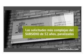 Las solicitudes más complejas del subsidio de mayores de 52 están paralizadas