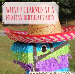 What I Learned at a Mexican Birthday Party