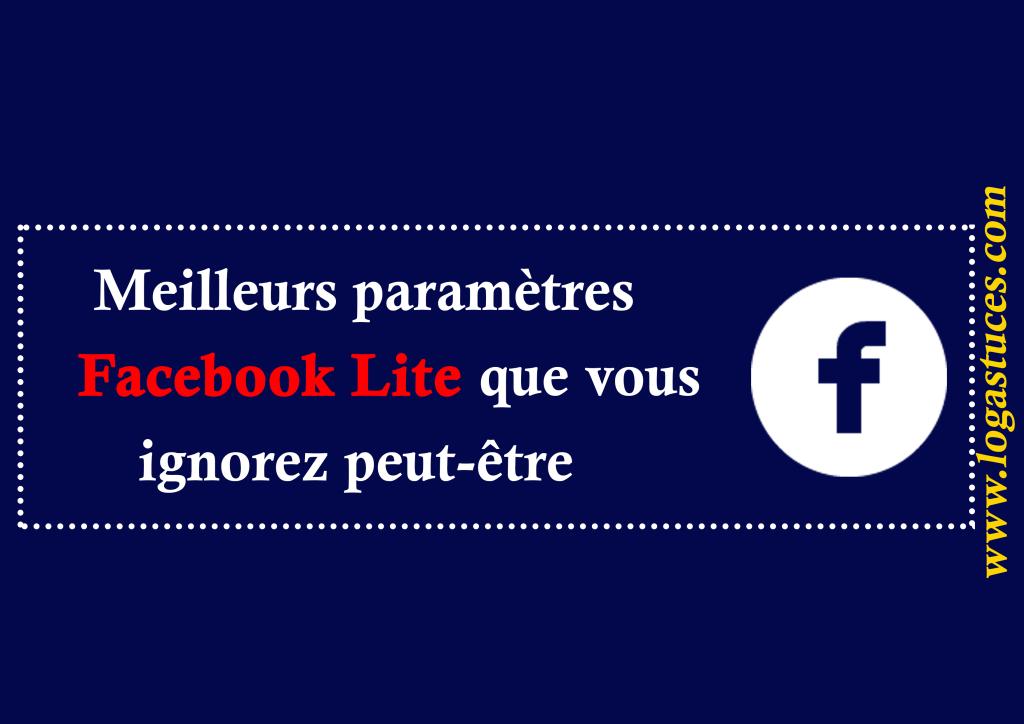 meilleurs paramètres facebook lite