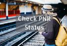 PNR Status Kaise Check Kare