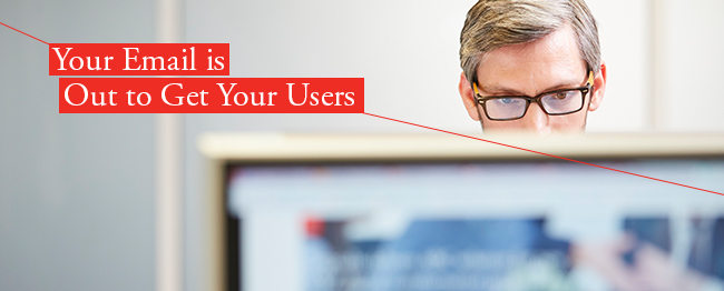 Your Email is Out to Get Your Users – Part 1: How did this happen?
