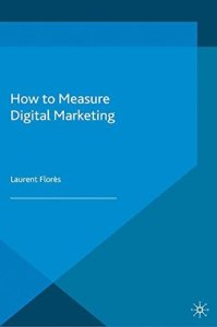 How to Measure Digital Marketing Metrics for Assessing Impact and Designing Success