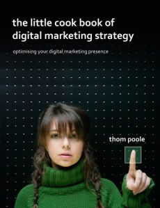 The Little Cook Book of Digital Marketing Strategy