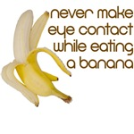 never make eye contact while eating a banana t shirt