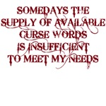somedays the supply of available curse words is insufficient to meet my needs