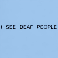 I See Deaf People