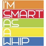 I'm Smart as a Whip