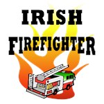 Irish Firefighter Apparel, Tee's & Gifts!